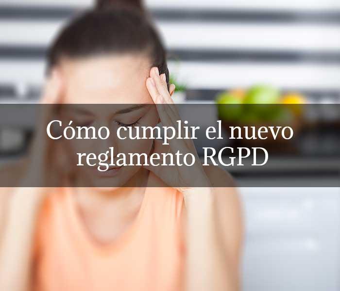 Cómo cumplir el nuevo reglamento RGPD