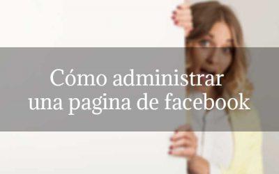 Cómo administrar una pagina de facebook