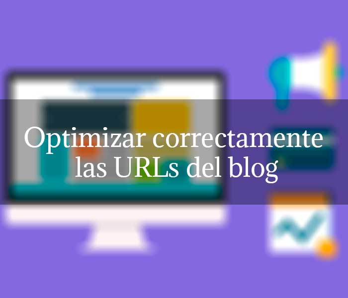 Cómo optimizar correctamente las URLs del blog