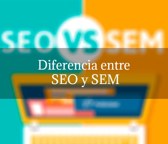 Diferencia entre SEO y SEM
