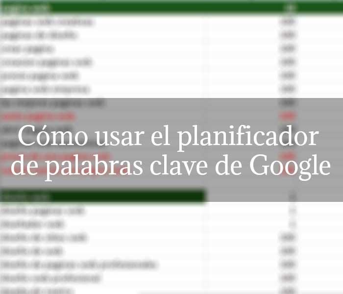 Cómo usar el planificador de palabras clave de Google