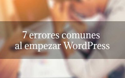7 errores comunes al empezar WordPress