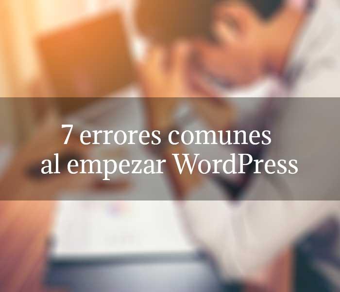 7 errores comunes al empezar WordPress