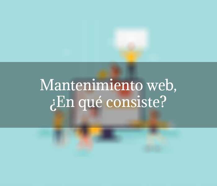 Mantenimiento web, ¿En qué consiste y cuánto cuesta?