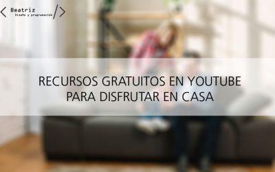 Recursos gratuitos en Español y en YouTube para sobrellevar esta cuarentena